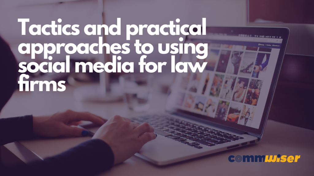 Tactics and practical approaches to using social media for law firms